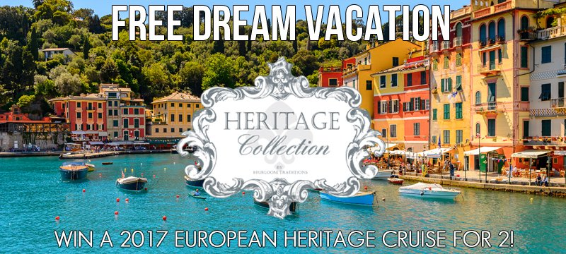 Heirloom Traditions Dream Vacation