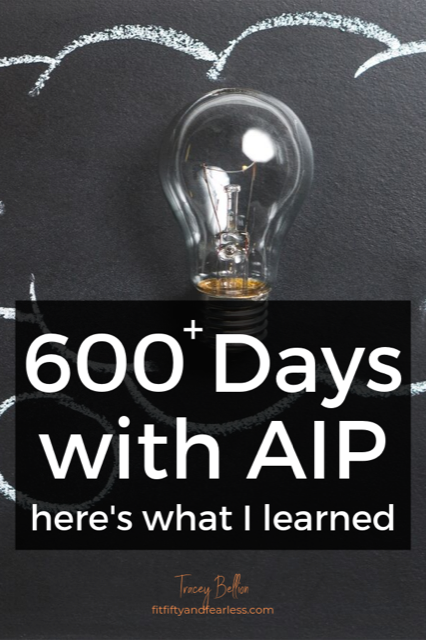 What I learned through my AIP lifestyle by Tracey Bellion www.fitfiftyandfearless.com