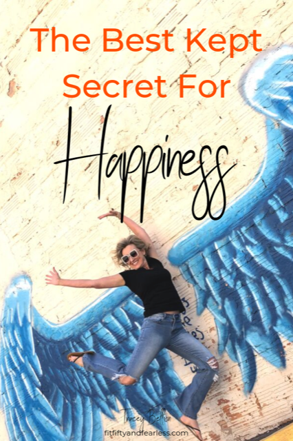 Be the happiest person you know! by Tracey Bellion www.fitfiftyandfearless.com