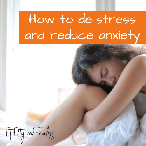 How to de-stress and reduce anxiety